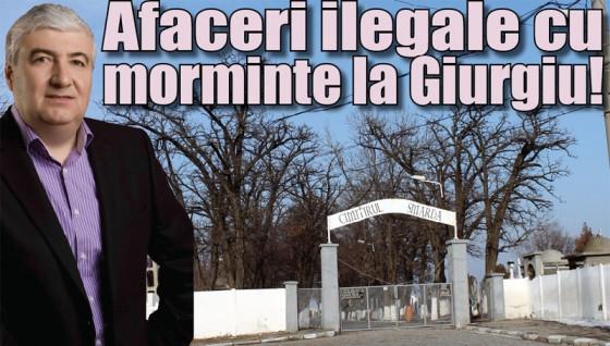 Afaceri ilegale cu morminte la Giurgiu